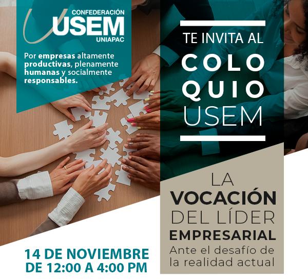 """Coloquio USEM """"La vocación del líder empresarial ante el desafío de la realidad actual"""" – Miércoles 14 de noviembre. 12:00 a 16:00 hrs."""